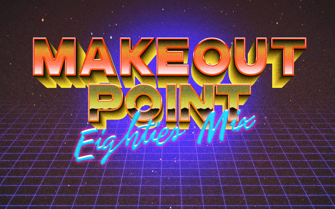 New Mix – Makeout Point 80's